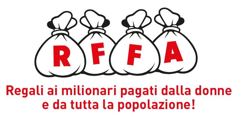 RFFA: Regali ai milionari pagati dalle donne e da tutta la popolazione!