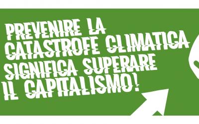 Prevenire la catastrofe climatica significa superare il capitalismo!
