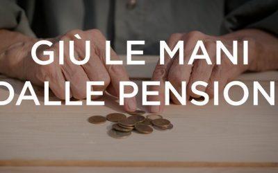 No ai tagli delle nostre pensioni!